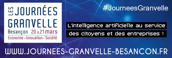 Les Journées Granvelle - Besançon - 20 et 21 mars 2018 | Economie - Innovation - Société « L'intelligence artificielle au service des citoyens et des entreprises ? »